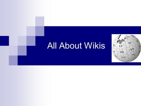 All About Wikis. What is a Wiki? A wiki is a tool for collaboration, information sharing and knowledge/content management.