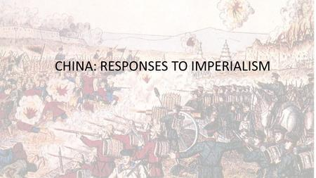 CHINA: RESPONSES TO IMPERIALISM. Overview We will focus on two aspects – INTERNAL TENSIONS Lead to Revolts, such as the TAIPING – STATE RESPONSES Restorationist.