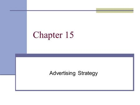 Chapter 15 Advertising Strategy. The Nature of Advertising Promotes goods, services and ideas using mass media. Product advertising Direct-action advertisement.