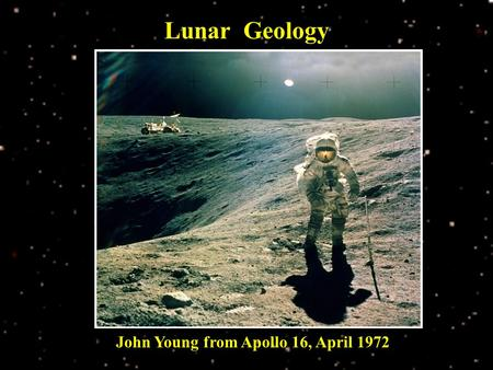 John Young from Apollo 16, April 1972 Lunar Geology.