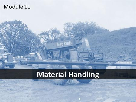 1 Material Handling Module 11. 2Objectives After this module you should be able to – identify the most common material handling hazards – take the steps.