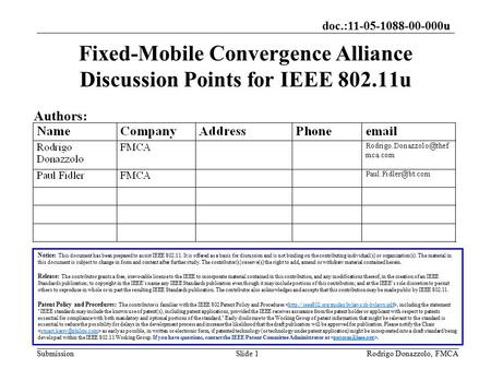 Doc.:11-05-1088-00-000u SubmissionRodrigo Donazzolo, FMCASlide 1 Fixed-Mobile Convergence Alliance Discussion Points for IEEE 802.11u Notice: This document.