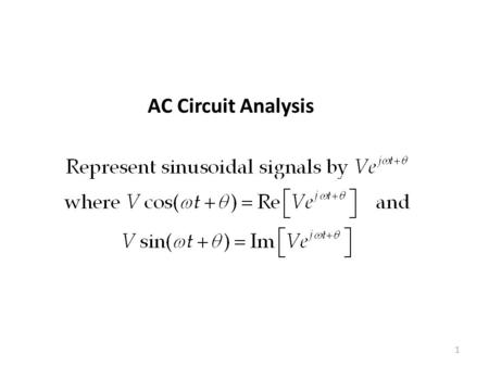 AC Circuit Analysis 1. 2 Properties of exponential function: (1)Essentially all waveforms encountered in practice can be expressed as a sum of exponential.