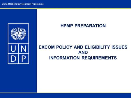 HPMP PREPARATION EXCOM POLICY AND ELIGIBILITY ISSUES AND INFORMATION REQUIREMENTS.