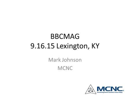 BBCMAG 9.16.15 Lexington, KY Mark Johnson MCNC.