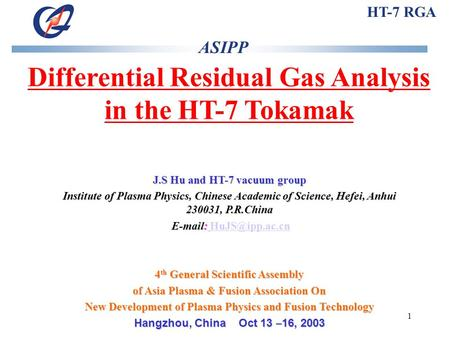 1 Differential Residual Gas Analysis in the HT-7 Tokamak J.S Hu and HT-7 vacuum group Institute of Plasma Physics, Chinese Academic of Science, Hefei,
