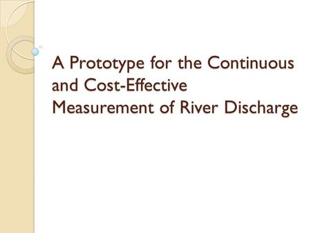 A Prototype for the Continuous and Cost-Effective Measurement of River Discharge.