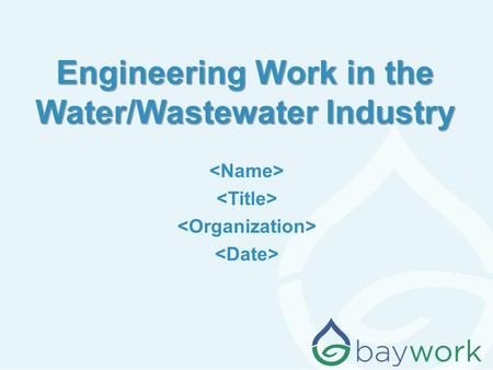 Engineering Work in the Water/Wastewater Industry.