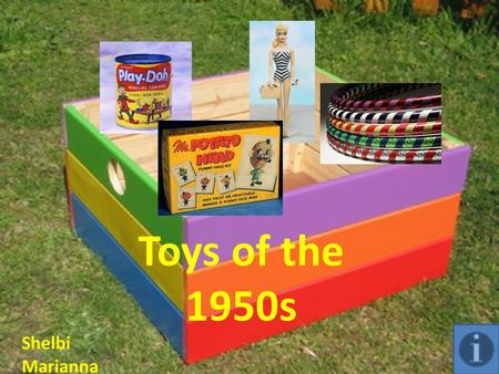 Toys of the 1950s Shelbi Marianna. Barbie Invented by Ruth Handler in 1959 Ruth made a doll after her daughter Barbara Handler Barbie was only $3.00 when.