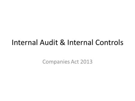 Internal Audit & Internal Controls Companies Act 2013.