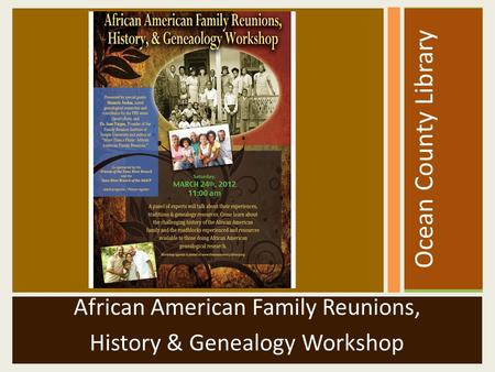 Ocean County Library African American Family Reunions, History & Genealogy Workshop.