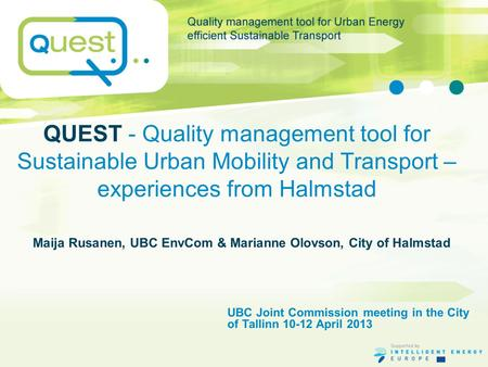 QUEST - Quality management tool for Sustainable Urban Mobility and Transport – experiences from Halmstad UBC Joint Commission meeting in the City of Tallinn.