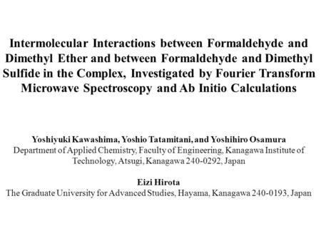 Intermolecular Interactions between Formaldehyde and Dimethyl Ether and between Formaldehyde and Dimethyl Sulfide in the Complex, Investigated by Fourier.
