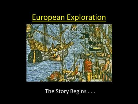 European Exploration The Story Begins.... Christopher Columbus 1492.