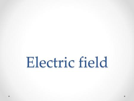 Electric field. How is one charge able to exert an electrical force on another charge even though the two charges are not in contact with each other?