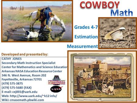 Developed and presented by: CATHY JONES Secondary Math Instruction Specialist Center for Mathematics and Science Education Arkansas NASA Education Resource.