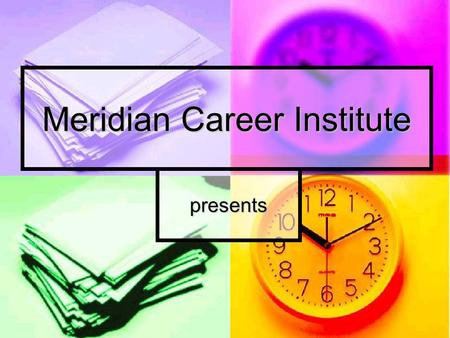 Meridian Career Institute presents. A Learning Resource Center Seminar.
