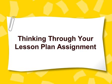 Thinking Through Your Lesson Plan Assignment. Objectives 11-11:15 Three book talks 11:15-11:20 Review where think-aloud modeling and metacognitive framework.