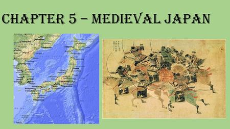 Chapter 5 – Medieval Japan. First settlers / People to meet Yayoi – ancestors of the Japanese people today; started around 300 B.C. Yamato – clan that.