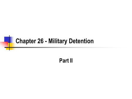 Chapter 26 - Military Detention Part II. 2 Padilla v. Hanft, 423 F.3d 386 (2005) Subsequent cases to the publication of the book have made most of the.