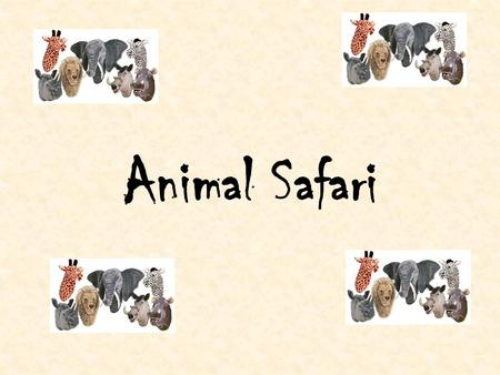 Animal Safari. How Do We Find Animals? We will follow tracks to find animals.
