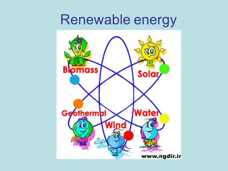 Renewable energy. Overview In 2008, about 19% of global final energy consumption came from renewables 13% is coming from traditional biomass Renewable.