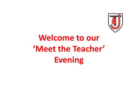 Welcome to our 'Meet the Teacher' Evening. School Values Assessment without levels Mentoring meetings.