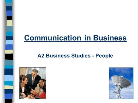 Communication in Business A2 Business Studies - People.