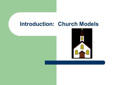 Introduction: Church Models