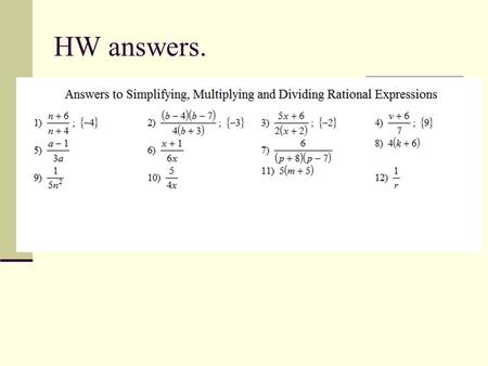 HW answers.. Warm-up Add or Subtract without using a calculator.