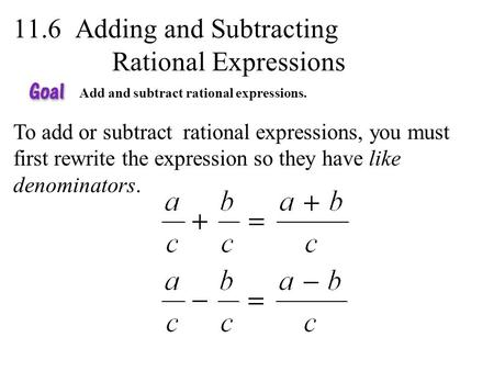 11.6 Adding and Subtracting Rational Expressions