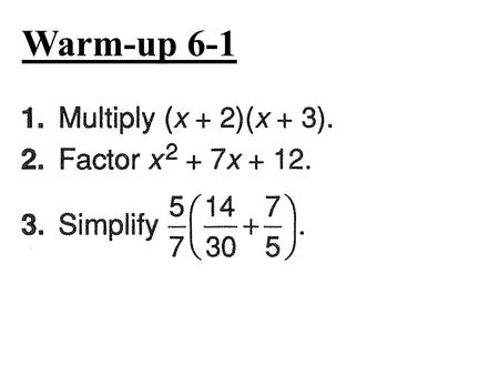 Warm-up 6-1 Lesson 6-1 Simplifying Rational Expressions.