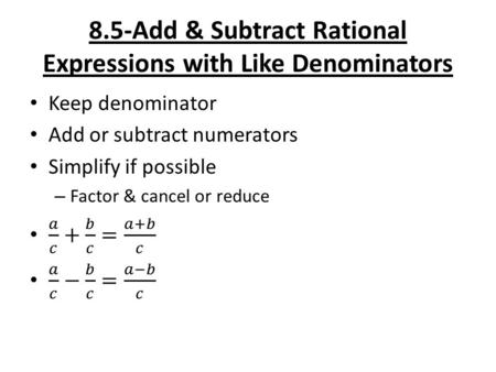 8.5-Add & Subtract Rational Expressions with Like Denominators.