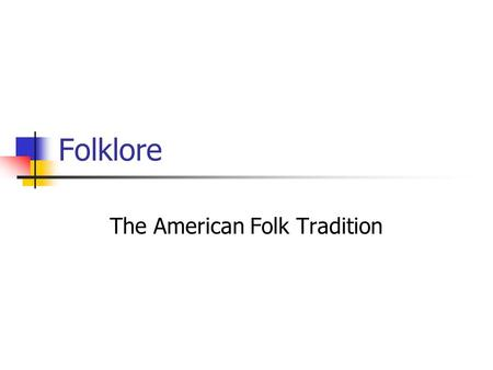 The American Folk Tradition