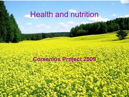 Health and nutrition Comenius Project 2009. Table of content How healthy is rapeseed oil ? Rapeseed oil in food Biodiesel and heath.
