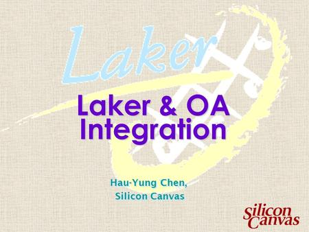 Hau-Yung Chen, Silicon Canvas Hau-Yung Chen, Silicon Canvas Laker & OA Integration.