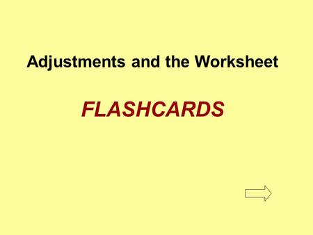 Adjustments and the Worksheet FLASHCARDS. Depreciation Allocation of the cost of a long-term asset to operations during its expected useful life Depreciation.