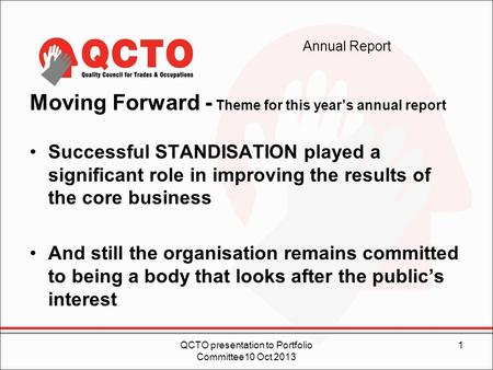 Annual Report Moving Forward - Theme for this year's annual report Successful STANDISATION played a significant role in improving the results of the core.