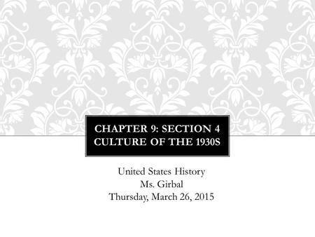 Chapter 9: Section 4 Culture of the 1930s