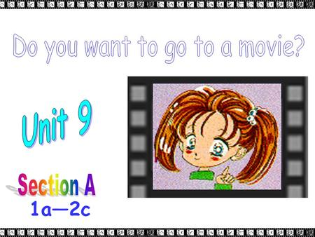 1a—2c an action movie 动作片 action movies What kind of movie is this?