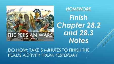 DO NOW: TAKE 5 MINUTES TO FINISH THE READS ACTIVITY FROM YESTERDAY HOMEWORK Finish Chapter 28.2 and 28.3 Notes.