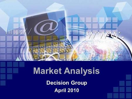 Decision Group April 2010 Market Analysis. Agenda  Market  DPI/DPC Market Size  Market Segments  Forensic Solution Market  Competitors  Decision.