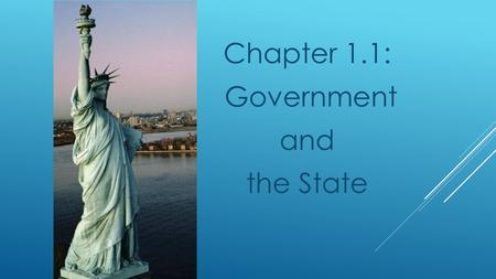 Chapter 1.1: Government and the State. Definitions 1. Judicial power- the power to interpret laws, to determine their meaning, and to settle disputes.