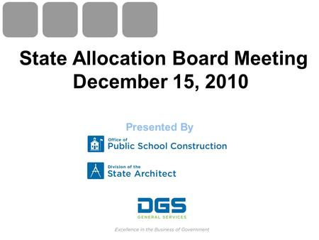 State Allocation Board Meeting December 15, 2010 Presented By.