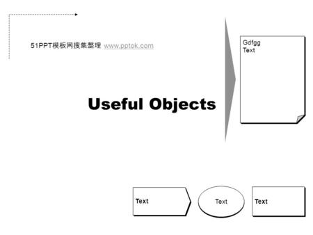 Useful Objects Text Gdfgg Text 51PPT 模板网搜集整理 www.pptok.comwww.pptok.com.
