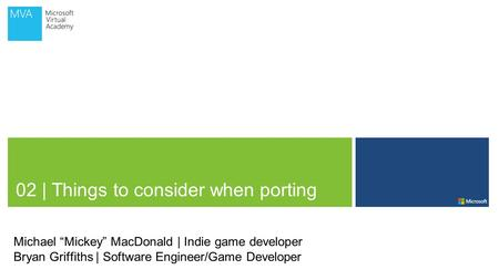 "02 | Things to consider when porting Michael ""Mickey"" MacDonald 