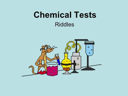 Chemical Tests Riddles.