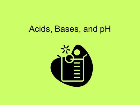 Acids, Bases, and pH. Acids Produces H + in water forming H 3 O + ions (hydronium) Corrosive Sour Feels squeaky Conduct electricity: stronger the acid.
