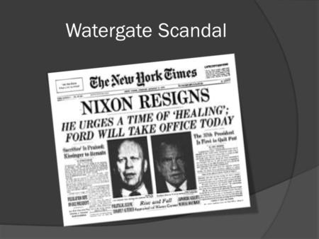 "Watergate Scandal. ""Watergate""  Watergate is a general term to describe a series of complex political scandals ranging from 1972-1974  Watergate specifically."