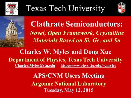 Charles W. Myles and Dong Xue Department of Physics, Texas Tech University  Texas Tech University.